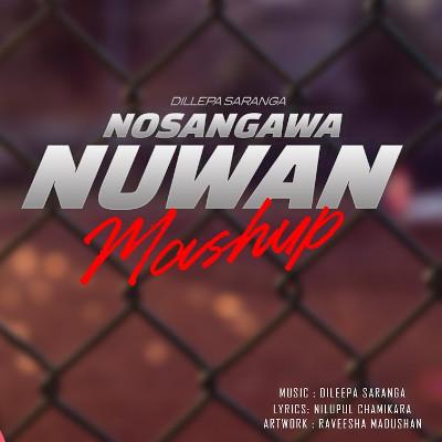 Nosagawan Nuwan (Mashup)
